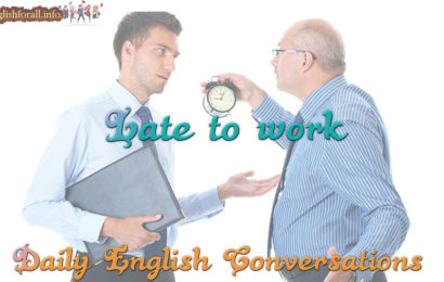 English conversations - late to work