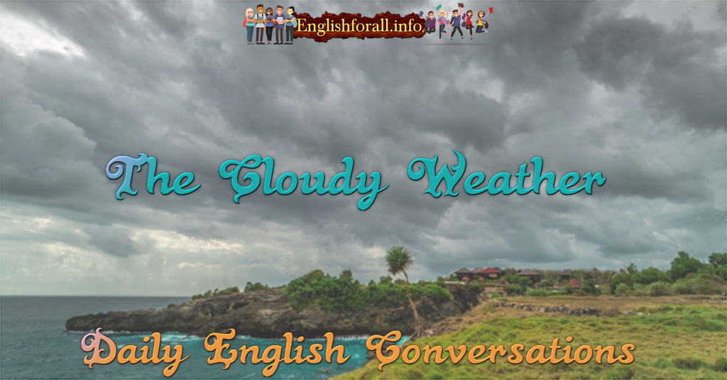 The Cloudy Weather