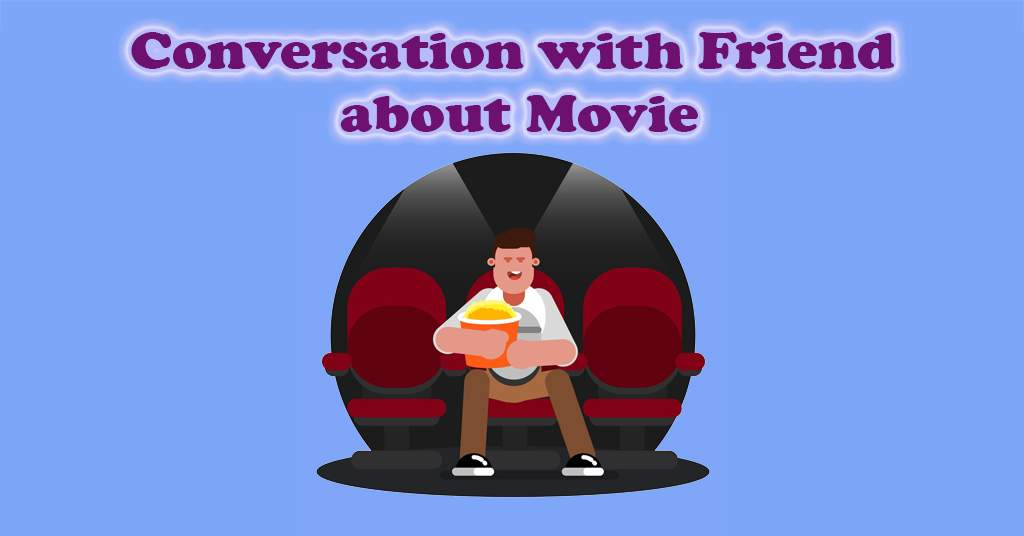 conversation with friend about movie