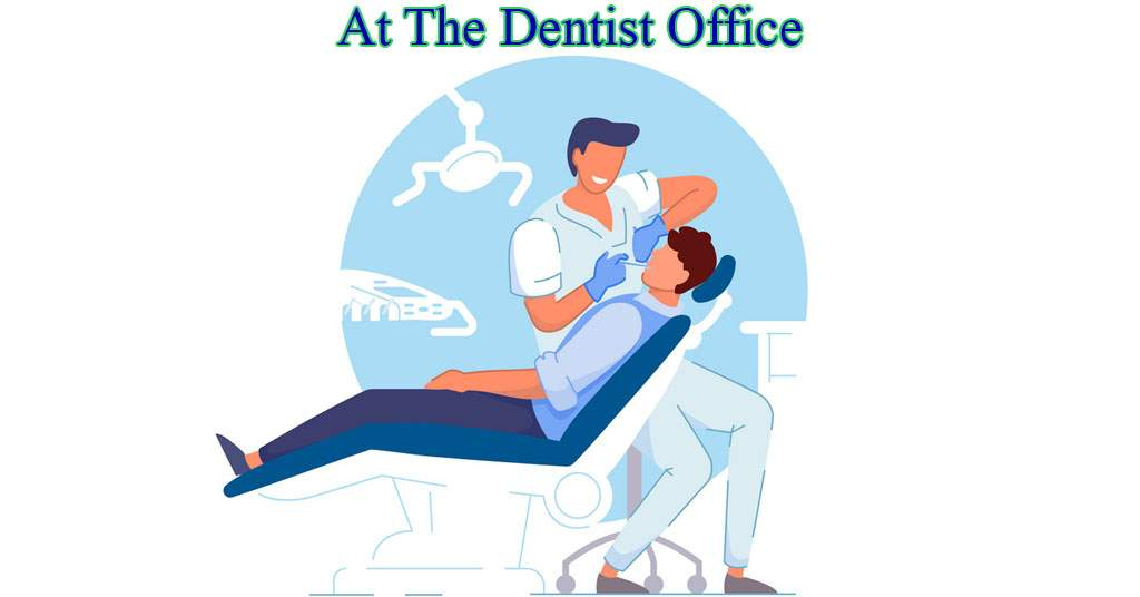 At The Dentist Office English Conversation