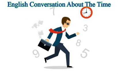 English Conversation About The Time