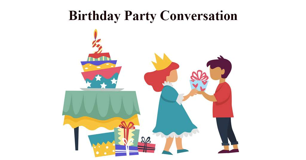 Birthday Party Conversation in English